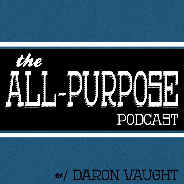 The All-Purpose Podcast